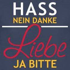 Bild hier geklaut: http://image19.spreadshirt.net/image-server/v1/compositions/200623293/views/1,,,appearanceId=348/Hass-nein-danke---LIEBE-JA-BITTE-%7C-Frauenshirt-XXXL.jpg