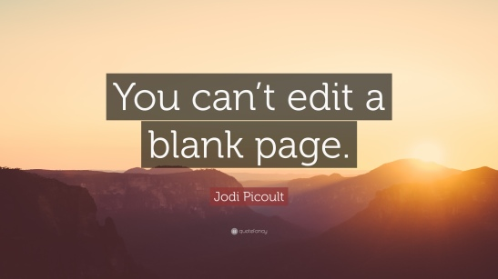 366835-Jodi-Picoult-Quote-You-can-t-edit-a-blank-page